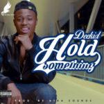 VIDEO: MC Deekid – Hold Something