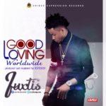 "Juxtis – ""Good Loving Worldwide"""
