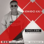 """Kheedo Kas – """"Ekelebe"""""""