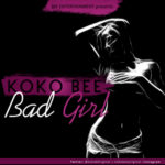 "Koko Bee – ""Bad Girl"""