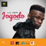 "VIDEO: Lil Kem – ""Jogodo"""