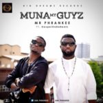 "VIDEO: Mr Phrankee – ""Muna My Guyz"" ft. GospelOnDeBeatz"