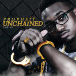"Prophett – ""Unchained The E.P"""