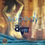 """Queen Vee – """"Nobody"""" (Prod. by @gTbeats)"""