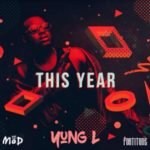 "Yung L – ""This Year"" (Prod. By TUC)"