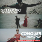 "VIDEO PREMIERE: Selebobo – ""Conquer"" ft. Yemi Alade"
