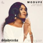 "Shodyreeks – ""Modupe"" Ft. Mike Abdul"
