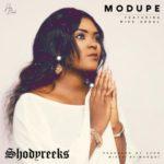"Shodyreeks – ""Modupe"" Ft. Mike Abdul"