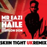 Mr Eazi – Skin Tight (UK Remix) ft. Haile & Stefflon Don