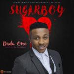 "Sugarboy – ""Dada Omo"" (Prod by DJ Coublon)"
