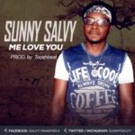 "Sunny Salvy – ""Me Love You"""