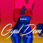 """Endia – """"Gyal Dem"""""""