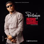 "VIDEO: ParknJoe – ""Proper Connect"""