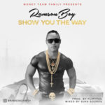 "Ramson Boy – ""Show You The Way"" (Prod. by Fliptyce)"