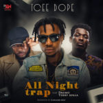 "VIDEO + AUDIO: Tcee Dope – ""All Night Trap"" f. Terry Apala & Dremo"