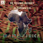 "DJ Young Money x SleamNicco – ""Mama Africa"""