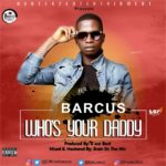 """BARCUS – """"Who is your Daddy"""""""