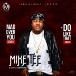 """Mike Tee – """"Do Like That"""" + """"Mad Over You"""" (Cover)"""