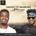 """Denfizy  – """"Nmanya"""" ft. Selebobo (Prod By Selebobo)"""