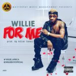 "Willie – ""For Me"""