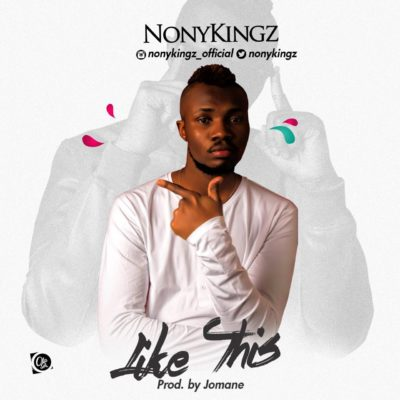 Nonykingz  -  'Like This' (Prod. By Jomane)
