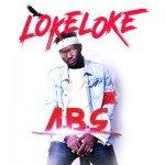 """VIDEO: A.B.S – """"Loke Loke"""""""