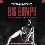 """Trigga – """"Big Bumpa"""" (Daddy Yo Re-fix)"""