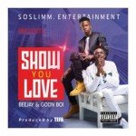 VIDEO: Goon Boi x Beejay – Show You Love