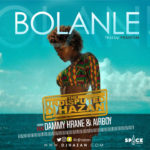 VIDEO: DJ Hazan – Bolanle ft. Dammy Krane & Airboy