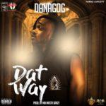 """AUDIO + VIDEO: Danagog – """"Dat Way"""""""