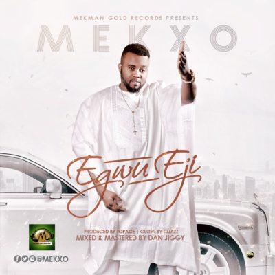 Mekxo - Egwu Eji