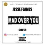 "Jesse Flames – ""Mad Over You"" Cover"