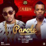 """Calebin – """"Parole"""" ft. Tekno (Prod. By DJ Coublon)"""