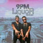 9PM – Liquor (Prod By Wizzy)