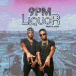 9PM – Liquor (Prod By Wizzy)