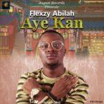 """Flexzy Abilah – """"Aye Kan"""""""