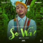 """Ojayy Wright – """"Sowa"""" (Prod. By Popito)"""