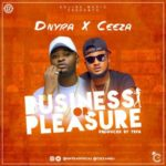 "Dnyra x Ceeza – ""Business or Pleasure"""