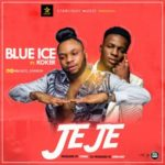 "Blue Ice – ""Jeje"" ft. Koker"