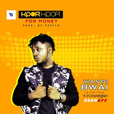 Wandibwai  -  'Kpor Kpor For Money'