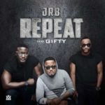 "JRB Music – ""Repeat"" f. Giftty ( Prod. By Dtunes)"