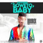 """Deerex – """"Soweto Baby"""" (Prod. Jaybuzz)"""