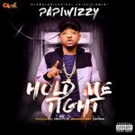 "Papiwizzy – ""Hold Me Tight"""