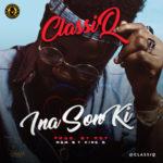"ClassiQ – ""Ina Son Ki"" (Freestyle)"