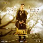"AUDIO + VIDEO: Jobell DMA – ""Prophetic Swag"""