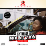 "VIDEO: Esther – ""Mount Zion"""