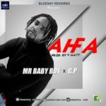 "Mr Baby Boy – ""AhFa"" ft.G.P  (Prod. by V-Matt)"