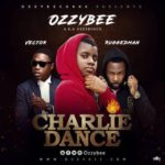 "VIDEO: Ozzybee (OzzyBosco) – ""Charlie Dance"" ft. Vector & Ruggedman"