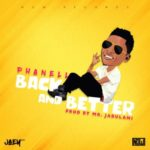 "VIDEO: Phanell – ""Back and Better"" (Freestyle)"