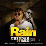 "Cheddah – ""Rain"" f. Orezi (Prod By Popito)"